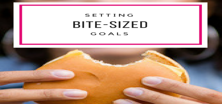 Bite-Sized Goals